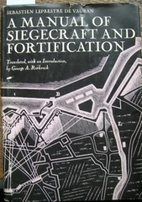 A Manual of Siegecraft and Fortification by…