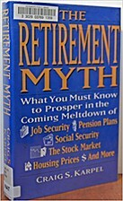 The Retirement Myth: What You Must Know Now…