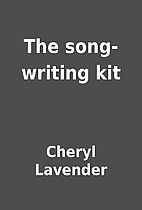 The song-writing kit by Cheryl Lavender