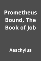Prometheus Bound, The Book of Job by…