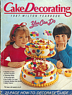 Wilton Cake Decorating Yearbook 1987 by…