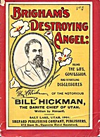 Brigham's destroying angel: Being the life,…