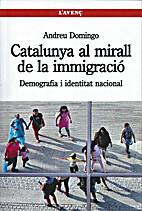 Catalunya al mirall de la immigració :…