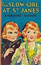 The Slow Girl at St. Jane's by Marjory Damon
