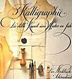 Kalligraphie. Die stille Kunst eine Feder zu…