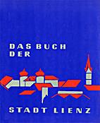Das Buch der Stadt Lienz by Stadtgemeinde…
