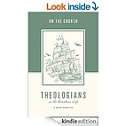 Theologians on the Christian Life: The…