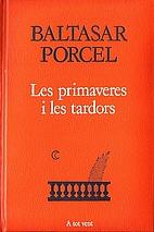 Les Primaveres i les tardors by Baltasar…