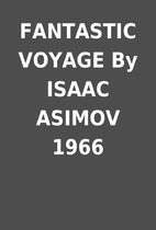 FANTASTIC VOYAGE By ISAAC ASIMOV 1966