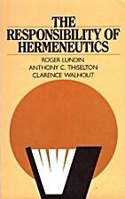 The Responsibility of Hermeneutics by Roger…
