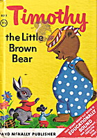 Timothy the Little Brown Bear [A Rand…