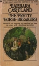 The Pretty Horse-Breakers by Barbara…