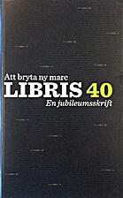 Att bryta ny marc : LIBRIS 40 : en…