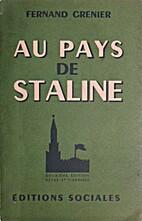 Au pays de Staline by Fernand Grenier