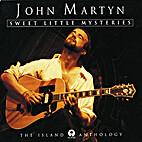 Sweet Little Mysteries by John Martyn
