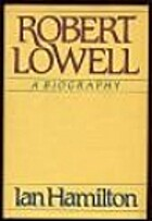 Robert Lowell: a biography by Ian Hamilton