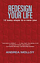 Redesign Your Life: 12 Easy Steps to a New…