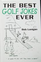 More Golf Jokes by Bob Lonigan