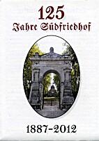 125 Jahre Südfriedhof 1887-2012