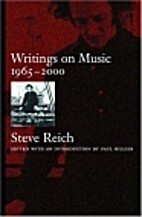 Steve Reich: Writings About Music by Steve…