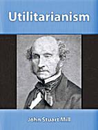 Mill: Utilitarianism by Oskar Piest