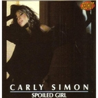 Spoiled Girl by Carly Simon