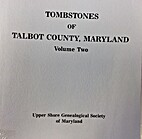 Tombstones of Talbot County Maryland Volume…