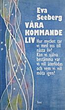 Våra kommande liv by Eva Seeberg