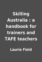 Skilling Australia : a handbook for trainers…