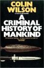 A Criminal History of Mankind (Panther Books) - Colin Wilson