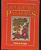 Filet Lace Patterns by Pauline Knight
