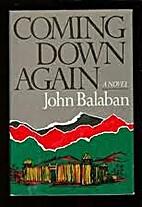 Coming down again by John Balaban
