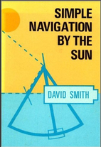 Simple Navigation by the Sun by David Smith