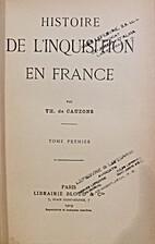 Histoire de l'inquisition en France, II by…