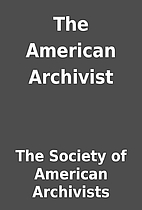 The American Archivist by The Society of…