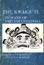 The Kwakiutl: Indians of British Columbia by…