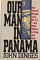 Our Man in Panama: How General Noriega Used…