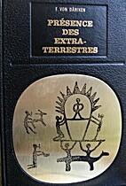 Présence des extra-terrestres by Erich von…