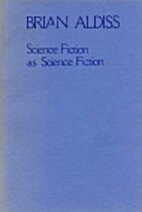 Science Fiction as Science Fiction by Brian…