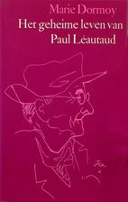 Het geheime leven van Paul Léautaud by…
