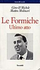 Le Formiche ultimo atto by Gino Vignali