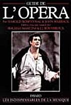 Guide de l'opéra by Harold Rosenthal