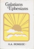 Galatians Ephesians by H. A. Ironside