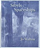 Sibyls & Spaceships by Jo Walton