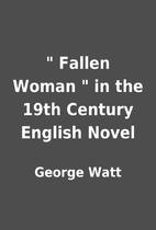 Fallen Woman  in the 19th Century English…
