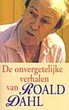 De onvergetelijke verhalen van Roald Dahl by…