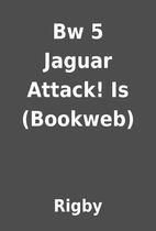 Bw 5 Jaguar Attack! Is (Bookweb) by Rigby