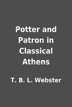 Potter and Patron in Classical Athens by T.…