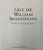 Give me William Shakespeare : om villkoren…