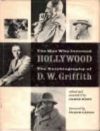 The Man Who Invented Hollywood: The…